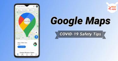 در آپدیت جدید Google Maps به شما یادآوری می کند که ماسک بزنید و از شیوع ویروس کرونا جلوگیری کنید